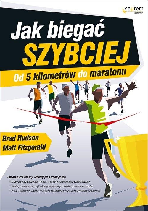 Jak biegać szybciej Hudson Brad, Fitzgerald Matt