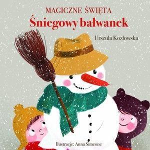 Magiczne święta. Śniegowy bałwanek Urszula Kozłowska