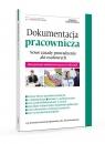 Dokumentacja pracownicza Nowe zasady prowadzenia akt oosbowych Jaroszewska-Ignatowska Iwona, Kosakowska Marta
