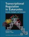 Transcriptional Regulation in Eukaryotes Stephen T. Smale, Michael Carey, M Carey