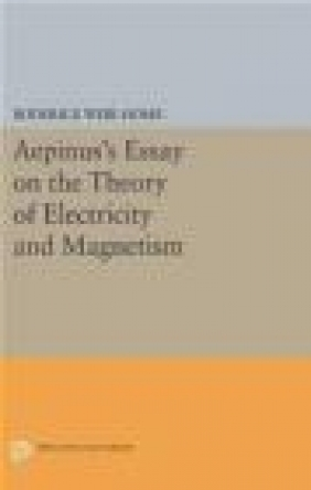 Aepinus's Essay on the Theory of Electricity and Magnetism Roderick Weir Home