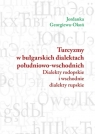 Turcyzmy w bułgarskich dialektach południowo-wschodnich Dialekty Okoń Jordanka Georgiewa