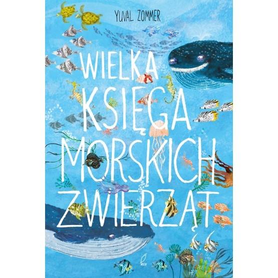 Wielka księga morskich zwierząt Zommer Yuval