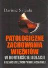 Patologiczne zachowania więźniów w kontekście izolacji i Sarzała Dariusz