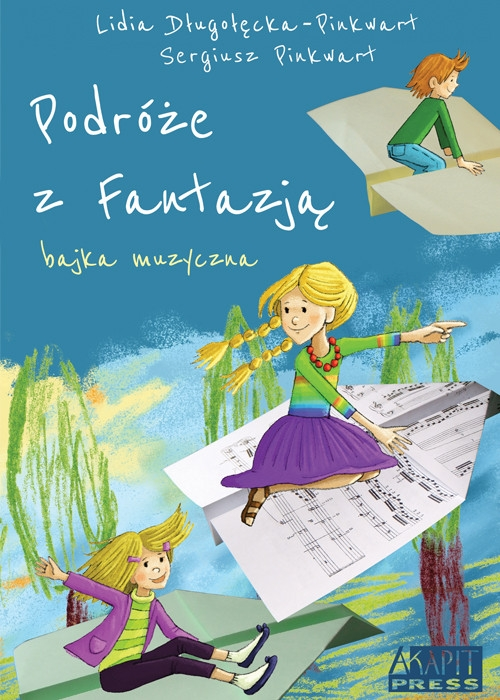 Podróże z Fantazją Bajka muzyczna z płytą CD Długołęcka-Pinkwart Lidia, Pinkwart Sergiusz
