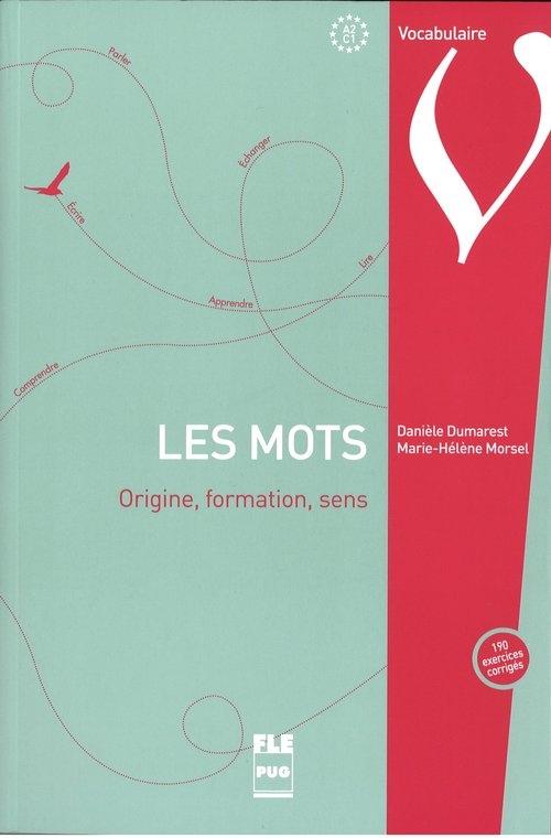 Mots origine formation sens A2-C1 Dumarest Daniele, Morsel Marie-Helene
