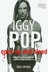 Iggy Pop Open Up and Bleed Upadki, wzloty i odloty legendarnego punkowca