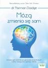 Mózg zmienia się sam dr Norman Doidge