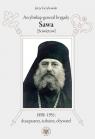 Arcybiskup generał brygady Sawa (Sowietow) 1898-1951 duszpasterz, żołnierz, Grzybowski Jerzy