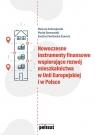Nowoczesne instrumenty finansowe wspierające rozwój mieszkalnictwa w Unii Europejskiej i w Polsce