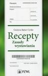 Recepty Zasady wystawiania Rajtar-Cynke Grażyna