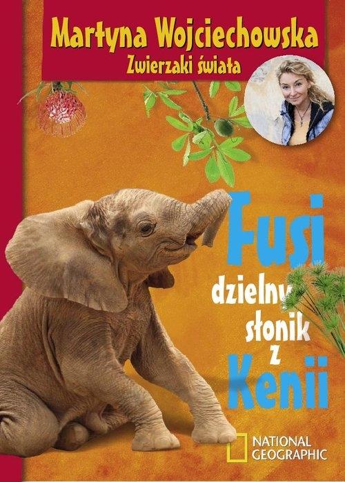 Fusi, dzielny słonik z Kenii Wojciechowska Martyna