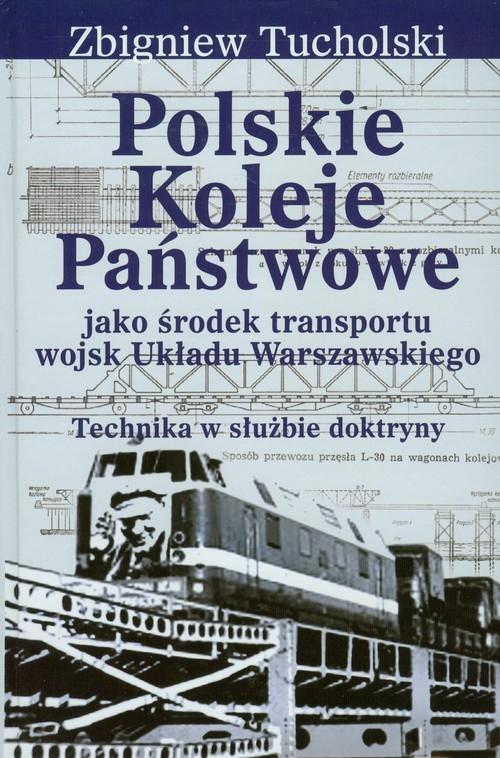 Polskie Koleje Państwowe jako środek transportu wojsk Układu Warszawskiego Tucholski Zbigniew