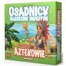 Osadnicy Narodziny Imperium: Aztekowie Wiek: 10+ Ignacy Trzewiczek