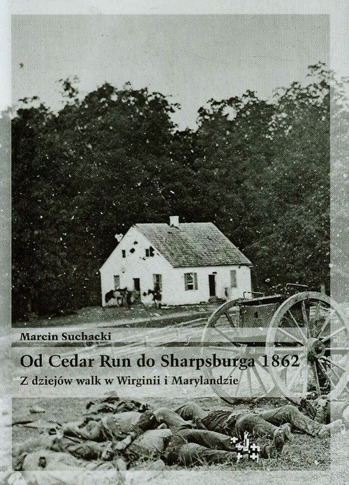 Od Cedar Run do Sharpsburga 1862 Suchacki Marcin