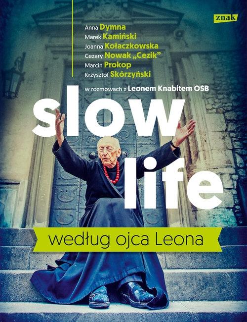 Slow life według ojca Leona Knabit Leon