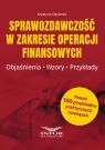 Sprawozdawczość w zakresie operacji finansowych Objaśnienia, wzory, Gąsiorek Krystyna