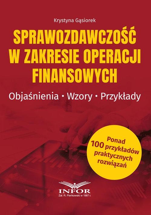 Sprawozdawczość w zakresie operacji finansowych Gąsiorek Krystyna