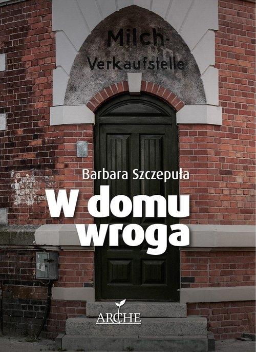 W domu wroga Szczepuła Barbara