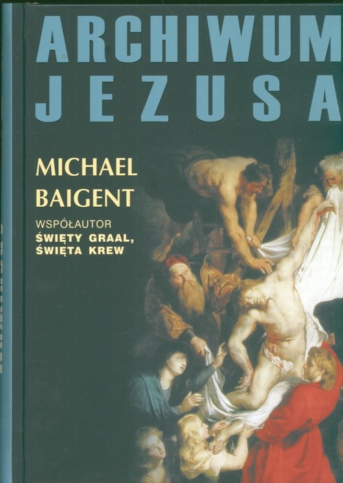 Archiwum Jezusa Baigent Michael