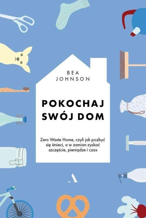 Pokochaj swój dom Johnson Bea