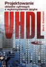 Projektowanie układów cyfrowych z wykorzystaniem języka VHDL Zwoliński Mark