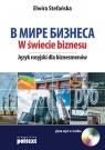 W świecie biznesu Język rosyjski dla biznesmenów Stefańska Elwira