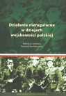 Działania nieregularne w dziejach wojskowości polskiej