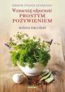 Wzmacniaj odporność prostym pożywieniem