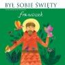 Był sobie Święty Franciszek (audiobook) Wysocki Wojciech