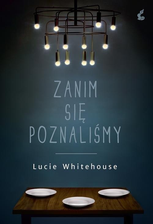 Zanim się poznaliśmy Whitehouse Lucie
