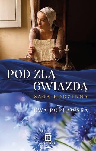 Pod Złą Gwiazdą. Saga Rodzinna Popławska Ewa