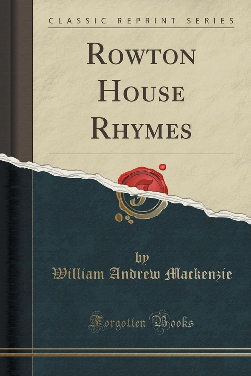 Rowton House Rhymes (Classic Reprint) Mackenzie William Andrew
