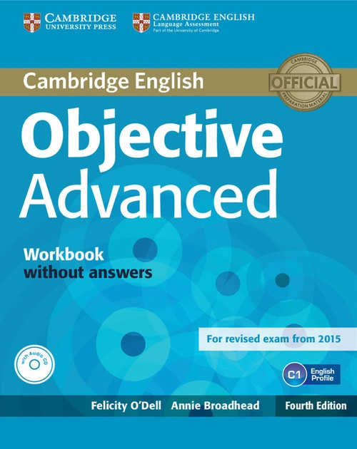 Objective Advanced Workbook without Answers with Audio CD O'Dell Felicity, Broadhead Annie