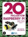 20 prostych projektów Raspberry Pi Zabawki, narzędzia, gadżety i inne Santos Rui, Santos Sara