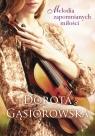 Melodia zapomnianych miłości Dorota Gąsiorowska