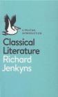 Classical Literature Richard Jenkyns