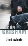 Ułaskawienie Grisham John