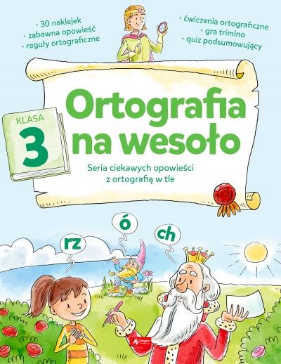 Ortografia na wesoło. Klasa 3 - Katarzyna Zioła-Zemczak - książka