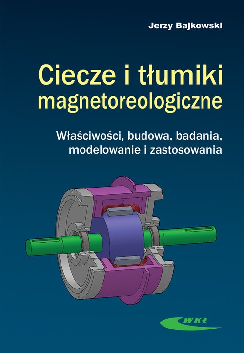 Ciecze i tłumiki magnetoreologiczne Bajkowski Jerzy