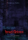 Baśnie braci Grimm Oryginalne Grimm Wilhelm, Grimm Grimm