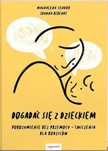 Dogadać się z dzieckiem Magdalena Sendor, Joanna Berendt