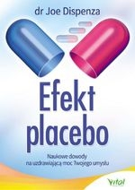 Efekt placebo Dispenza Joe