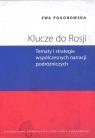 Klucze do Rosji Tematy i strategie współczesnych narracji Pogonowska Ewa