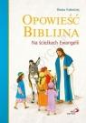 Opowieść biblijna. Na ścieżkach Ewangelii