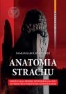 Anatomia strachu Markowski Damian Karol