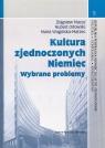 Kultura zjednoczonych Niemiec Wybrane problemy Mazur Zbigniew, Orłowski Hubert, Wagińska-Marzec Maria