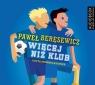 Więcej niż klub  (Audiobook) Beręsewicz Paweł