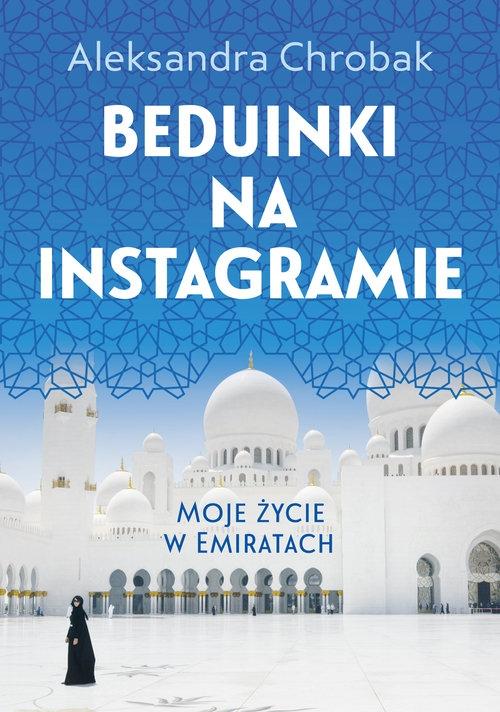Beduinki na Instagramie. Chrobak Aleksandra