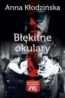 Błękitne okulary Najlepsze kryminały PRL Kłodzińska Anna